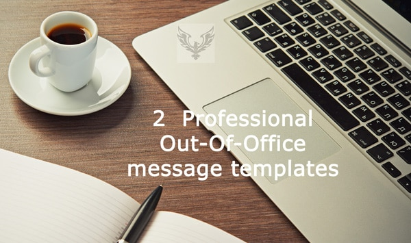 2 Simple yet Professional Out Of Office email templates that you can readily use